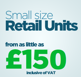 Small size retail units from as little as £150 inc. VAT